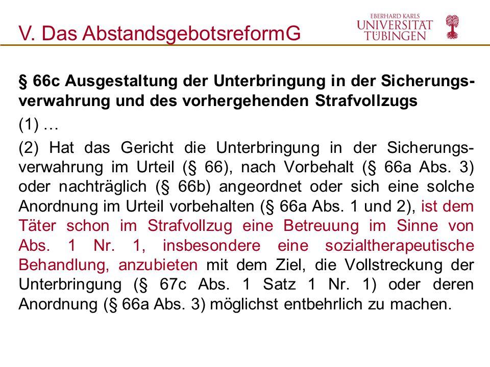 § 66c Ausgestaltung der Unterbringung in der Sicherungs- verwahrung und des vorhergehenden Strafvollzugs (1) … (2) Hat das Gericht die Unterbringung i