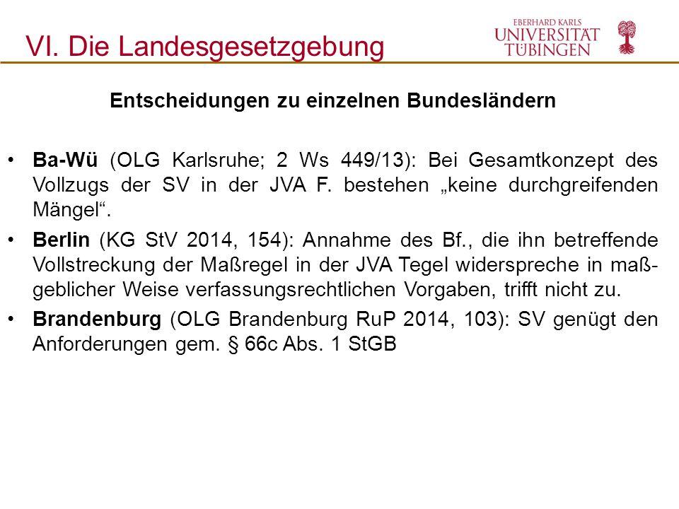 VI. Die Landesgesetzgebung Entscheidungen zu einzelnen Bundesländern Ba-Wü (OLG Karlsruhe; 2 Ws 449/13): Bei Gesamtkonzept des Vollzugs der SV in der