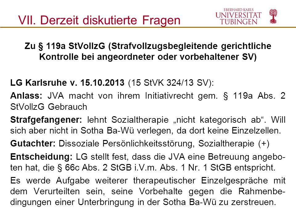 Zu § 119a StVollzG (Strafvollzugsbegleitende gerichtliche Kontrolle bei angeordneter oder vorbehaltener SV) LG Karlsruhe v. 15.10.2013 (15 StVK 324/13