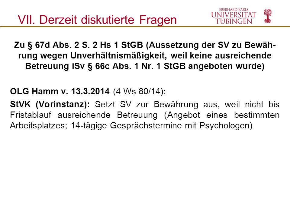 Zu § 67d Abs. 2 S. 2 Hs 1 StGB (Aussetzung der SV zu Bewäh- rung wegen Unverhältnismäßigkeit, weil keine ausreichende Betreuung iSv § 66c Abs. 1 Nr. 1