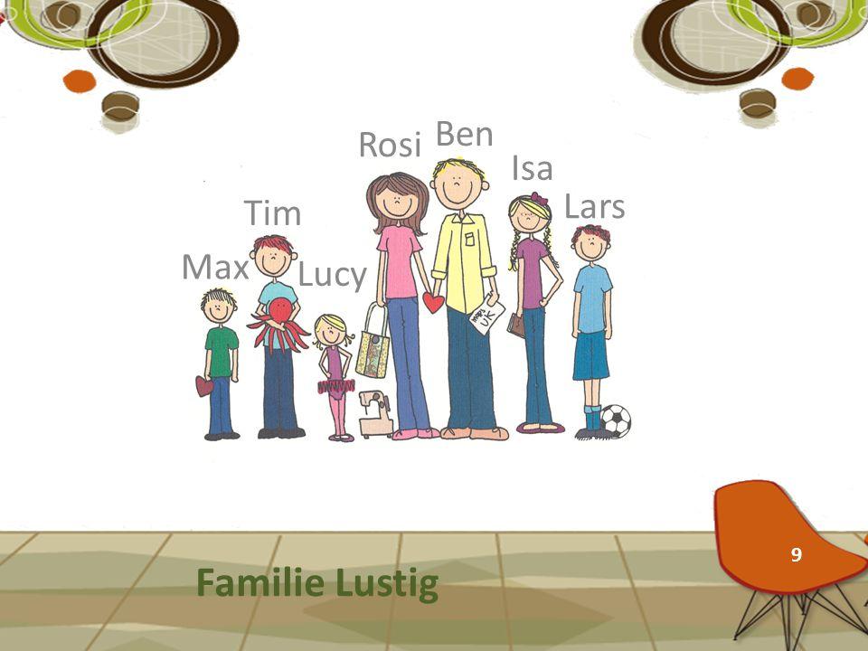 Familie Lustig Rosi Lucy Max Tim Lars Isa Ben 9
