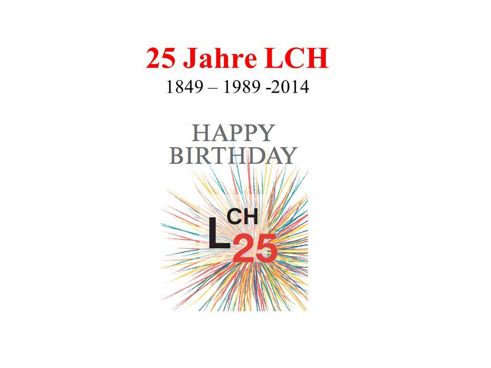 25 Jahre LCH 1849 – 1989 -2014
