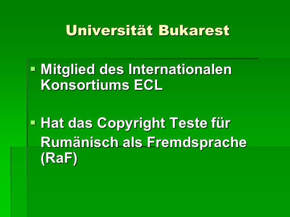 Universität Bukarest  Mitglied des Internationalen Konsortiums ECL  Hat das Copyright Teste für Rumänisch als Fremdsprache (RaF)