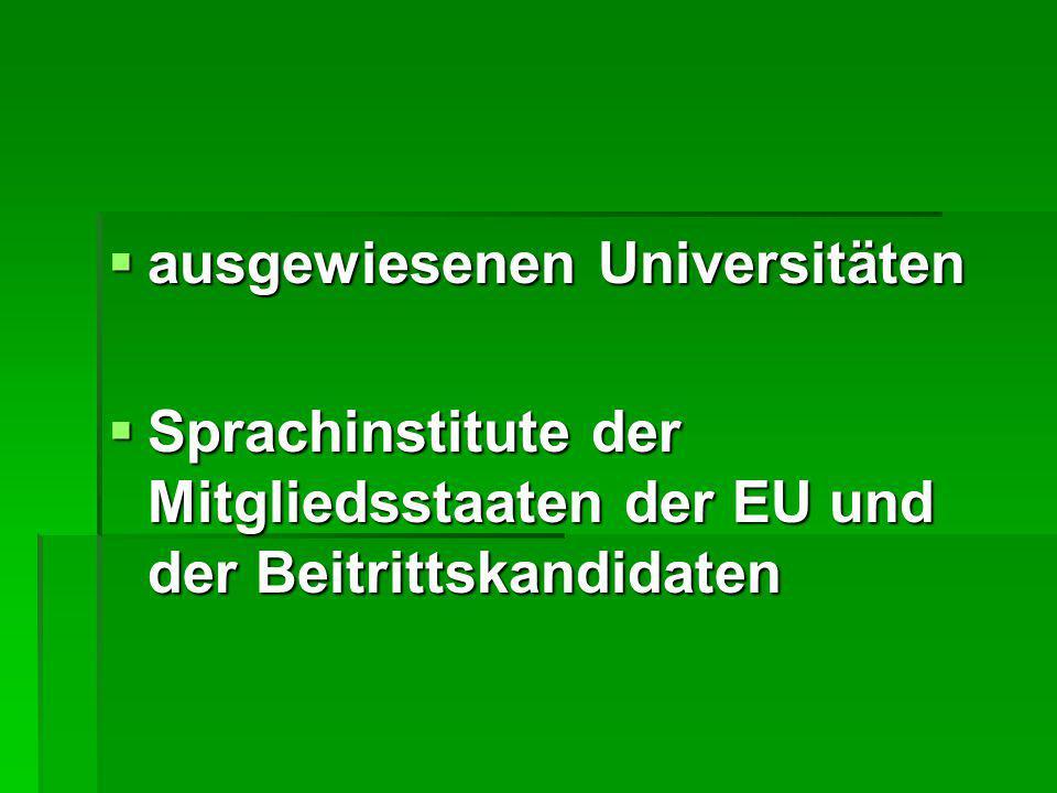  ausgewiesenen Universitäten  Sprachinstitute der Mitgliedsstaaten der EU und der Beitrittskandidaten