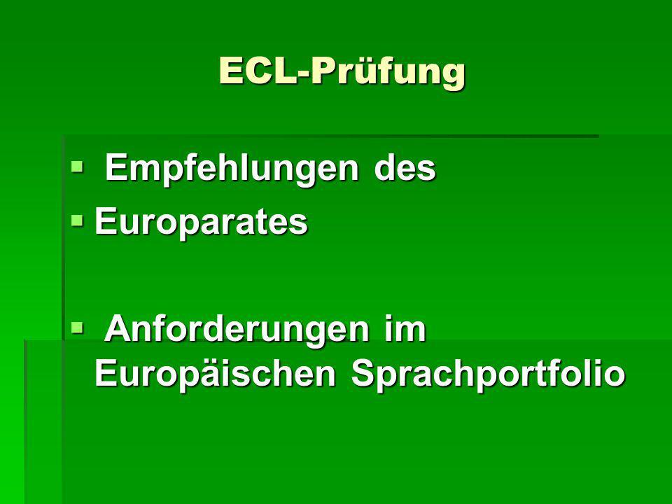 ECL-Prüfung  Empfehlungen des  Europarates  Anforderungen im Europäischen Sprachportfolio