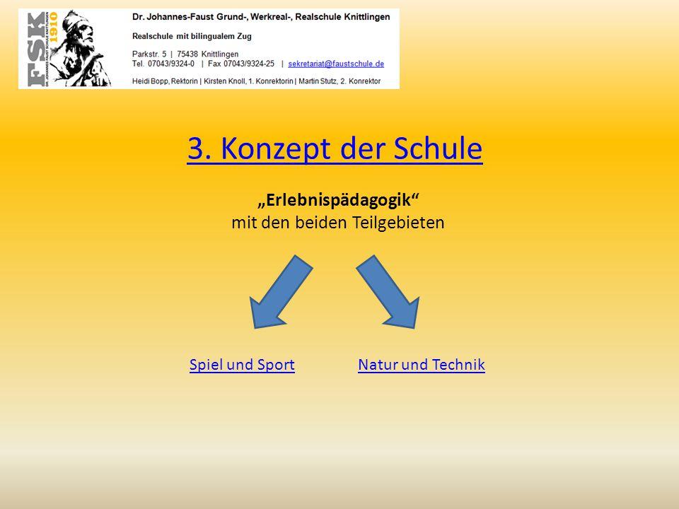 """3. Konzept der Schule """"Erlebnispädagogik"""" mit den beiden Teilgebieten Spiel und SportNatur und Technik"""