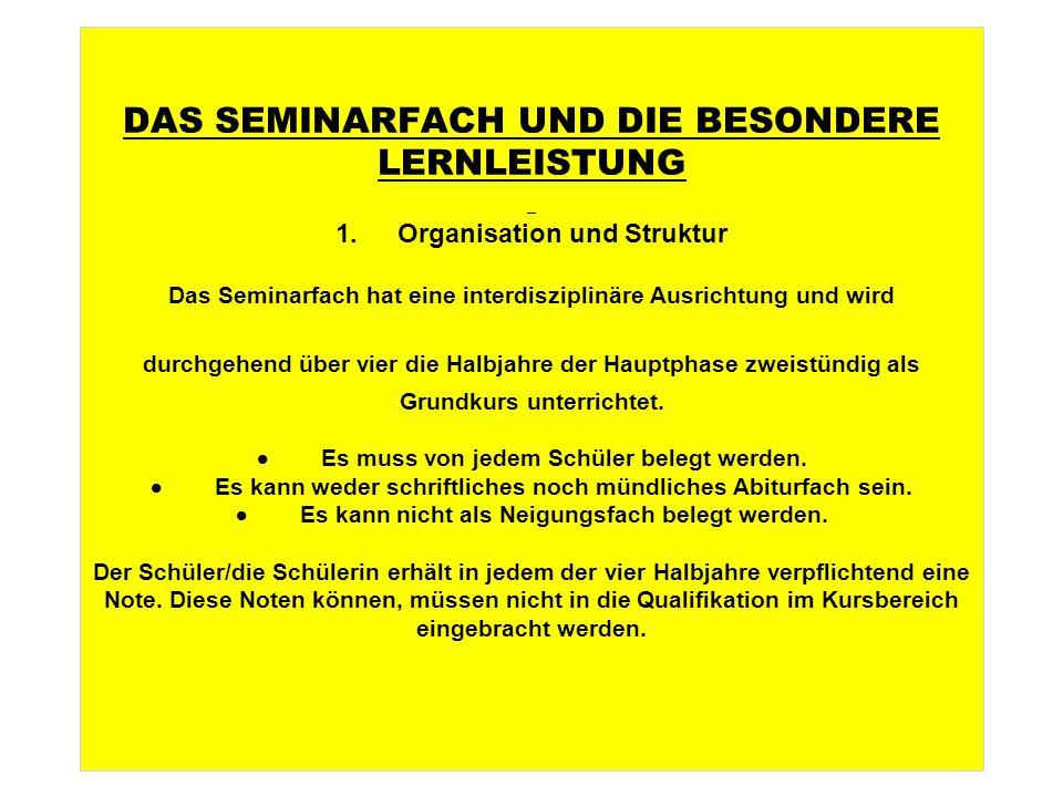 DAS SEMINARFACH UND DIE BESONDERE LERNLEISTUNG 1.