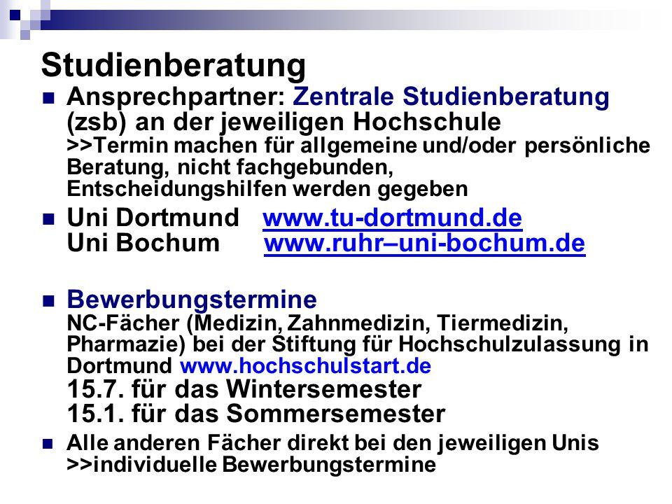 Studienberatung Ansprechpartner: Zentrale Studienberatung (zsb) an der jeweiligen Hochschule >>Termin machen für allgemeine und/oder persönliche Berat