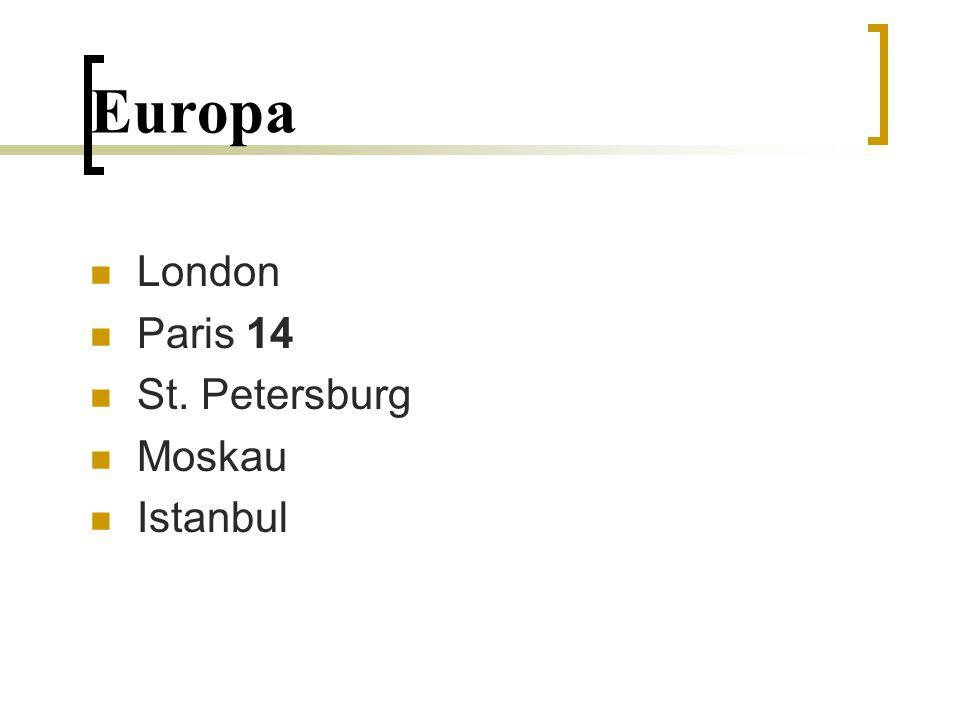 Europa London Paris 14 St. Petersburg Moskau Istanbul
