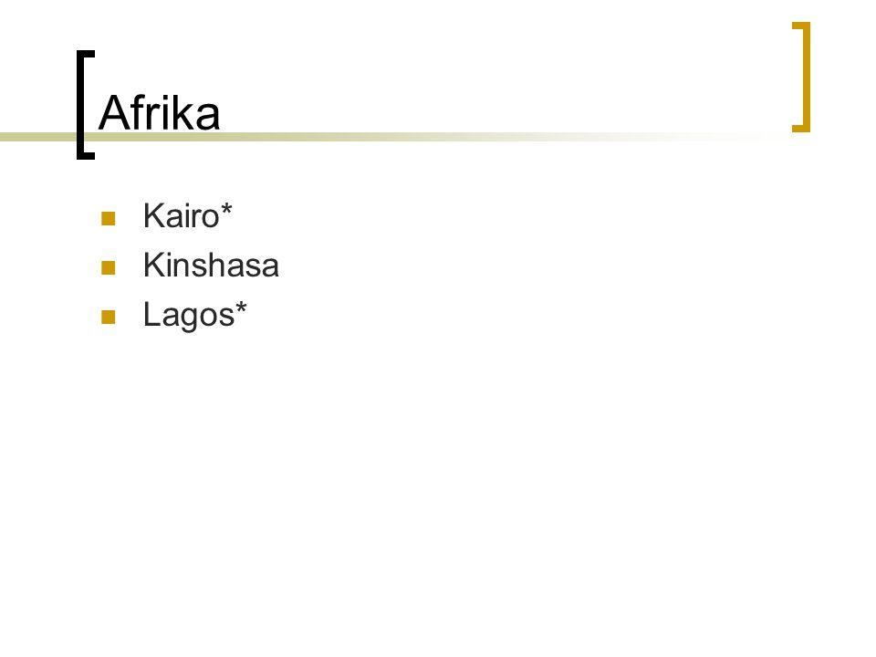 Afrika Kairo* Kinshasa Lagos*