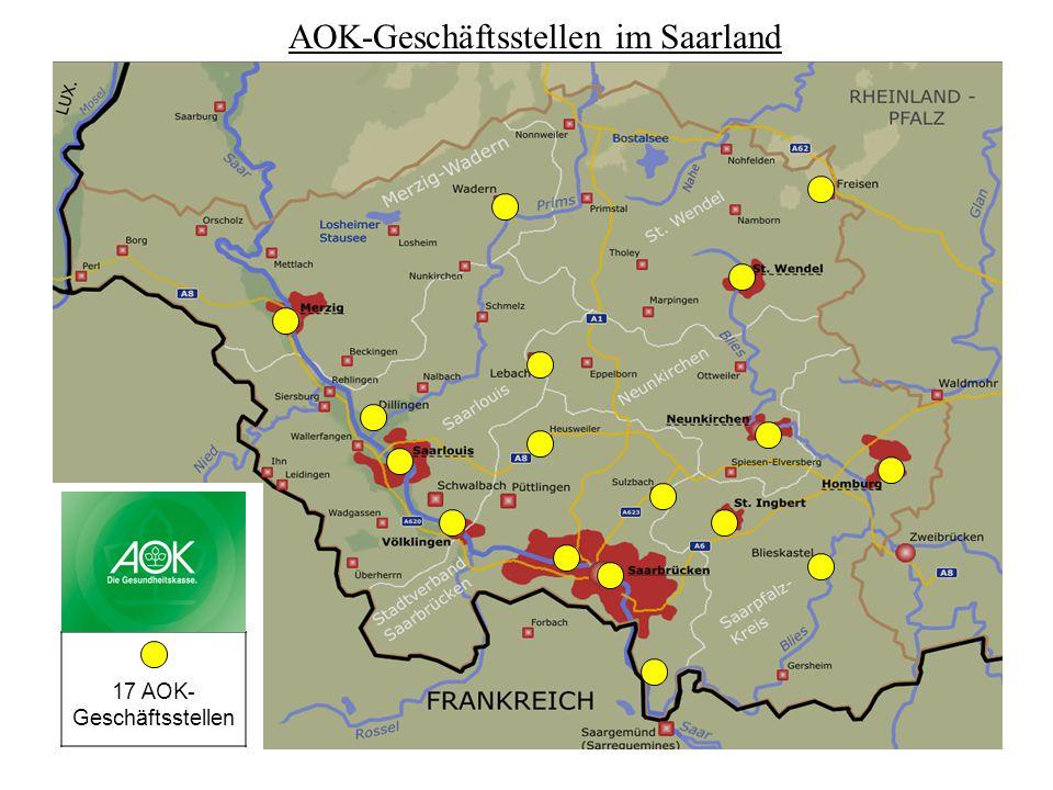 17 AOK- Geschäftsstellen AOK-Geschäftsstellen im Saarland