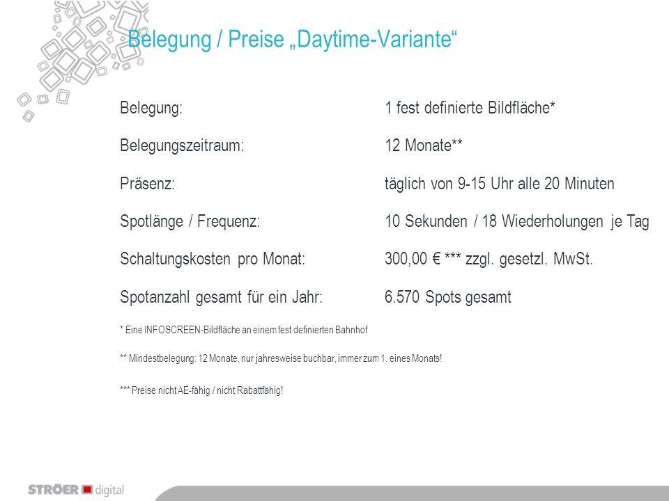 """Belegung / Preise """"Daytime-Variante"""" Belegung:1 fest definierte Bildfläche* Belegungszeitraum:12 Monate** Präsenz:täglich von 9-15 Uhr alle 20 Minuten"""