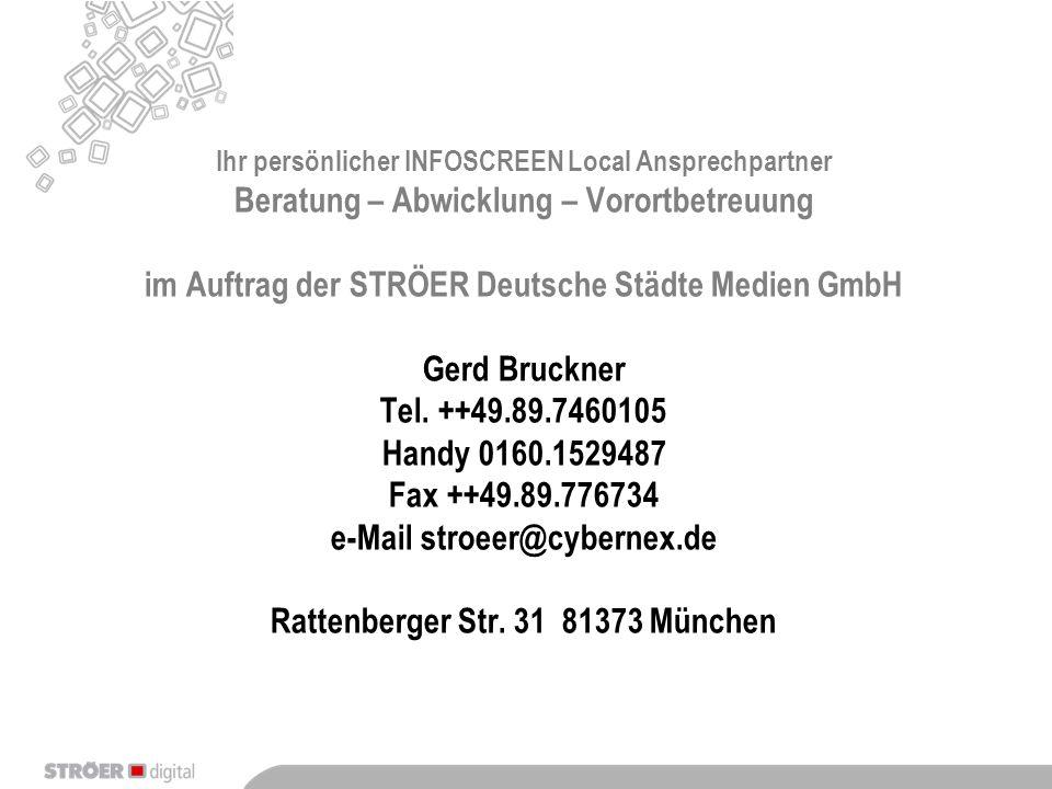 Ihr persönlicher INFOSCREEN Local Ansprechpartner Beratung – Abwicklung – Vorortbetreuung im Auftrag der STRÖER Deutsche Städte Medien GmbH Gerd Bruck