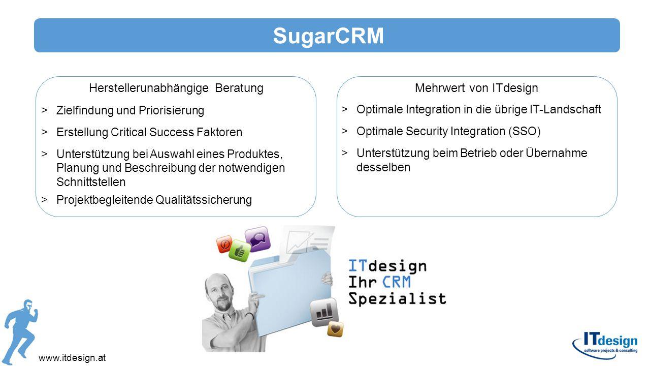 www.itdesign.at Herstellerunabhängige Beratung >Zielfindung und Priorisierung >Erstellung Critical Success Faktoren >Unterstützung bei Auswahl eines P