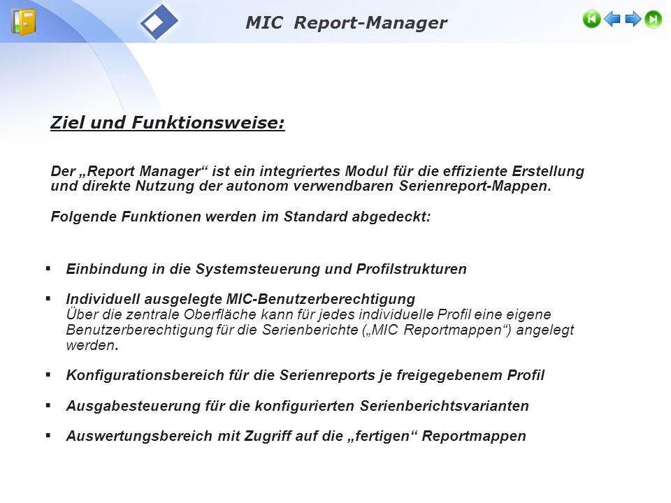 """Ziel und Funktionsweise: Der """"Report Manager ist ein integriertes Modul für die effiziente Erstellung und direkte Nutzung der autonom verwendbaren Serienreport-Mappen."""