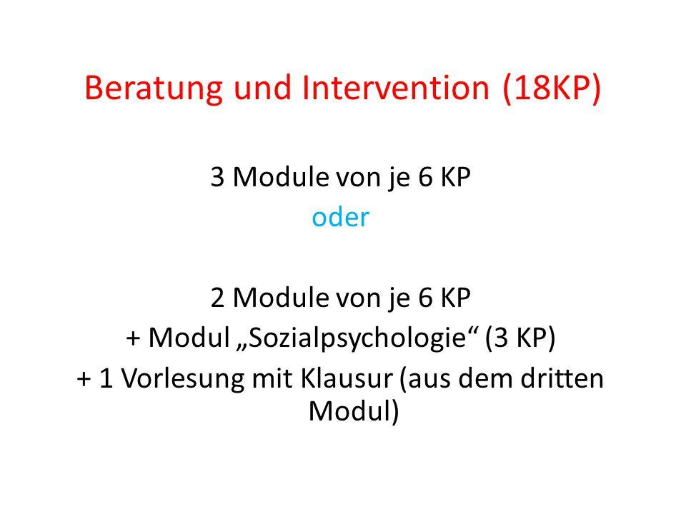 """Kognitive Neurowissenschaften (6KP)  1 Modul von 6 KP oder  das Modul """"Entwicklungspsychologische Methoden und Verfahren (3 KP) + 1 Vorlesung mit Klausur aus einem anderen Modul oder  2 Vorlesungen mit Klausur aus zwei verschiedenen Modulen"""