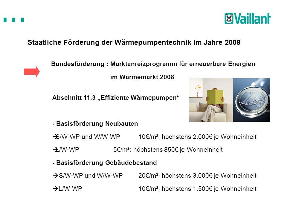 Staatliche Förderung der Wärmepumpentechnik im Jahre 2008 Bundesförderung : Marktanreizprogramm für erneuerbare Energien im Wärmemarkt 2008 Abschnitt