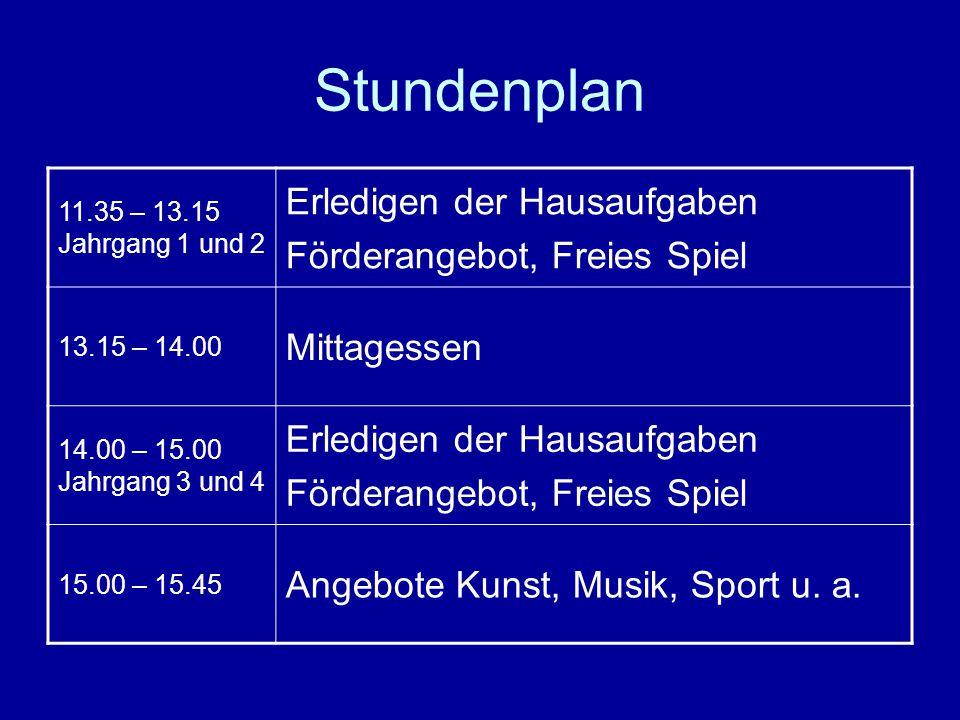Stundenplan 11.35 – 13.15 Jahrgang 1 und 2 Erledigen der Hausaufgaben Förderangebot, Freies Spiel 13.15 – 14.00 Mittagessen 14.00 – 15.00 Jahrgang 3 u