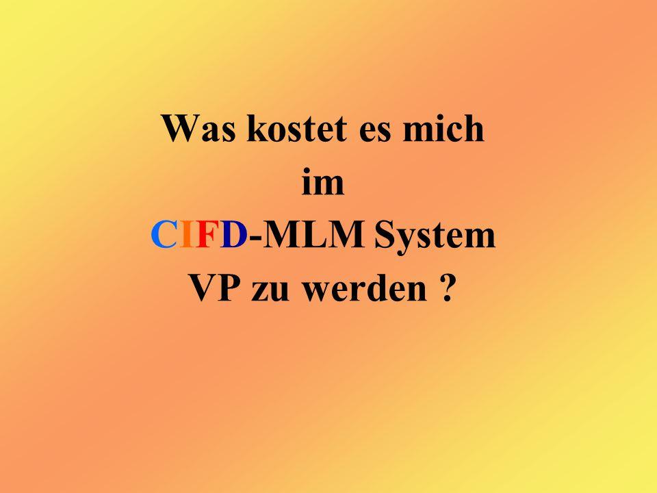 Was kostet es mich im CIFD-MLM System VP zu werden ?