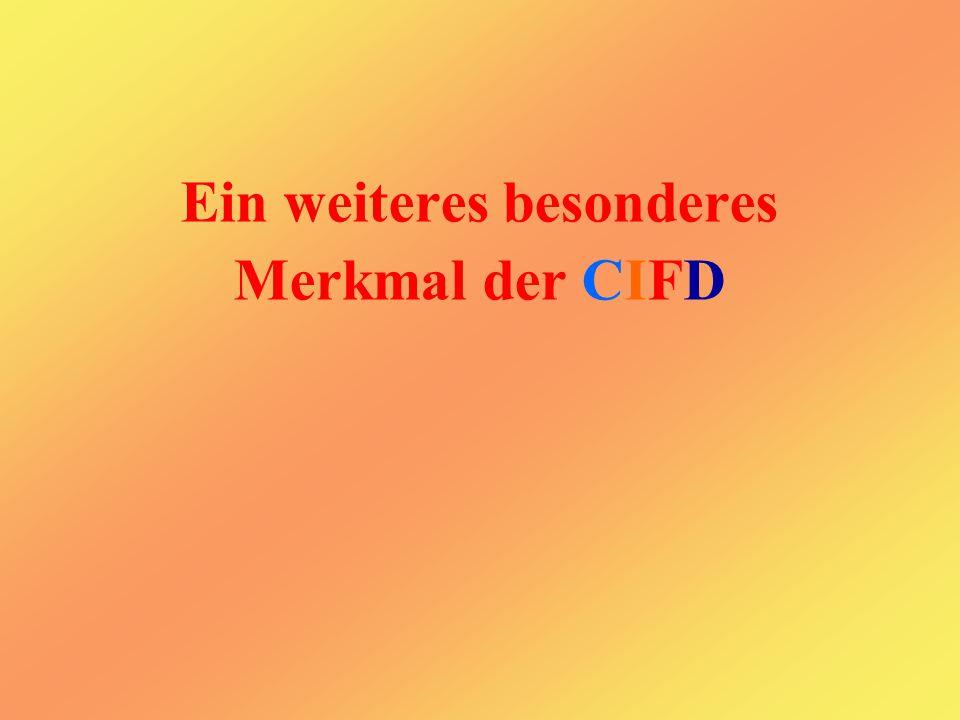 Ein weiteres besonderes Merkmal der CIFD