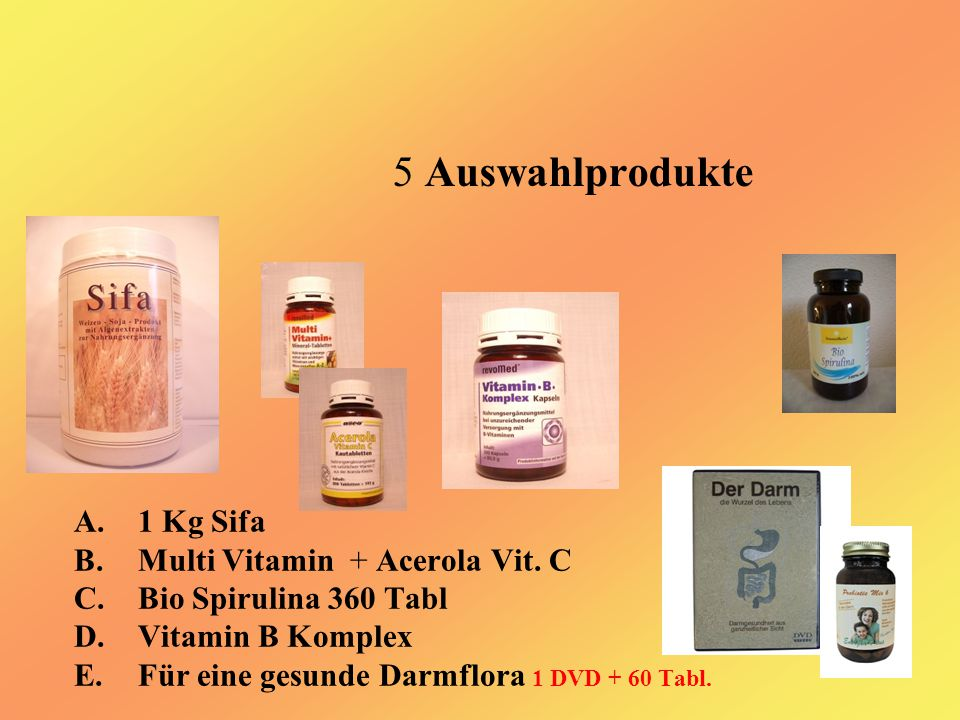 5 Auswahlprodukte A.1 Kg Sifa B.Multi Vitamin + Acerola Vit.