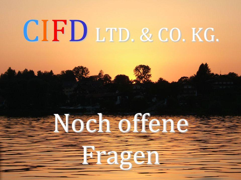 CIFD LTD. & CO. KG. Noch offene Fragen