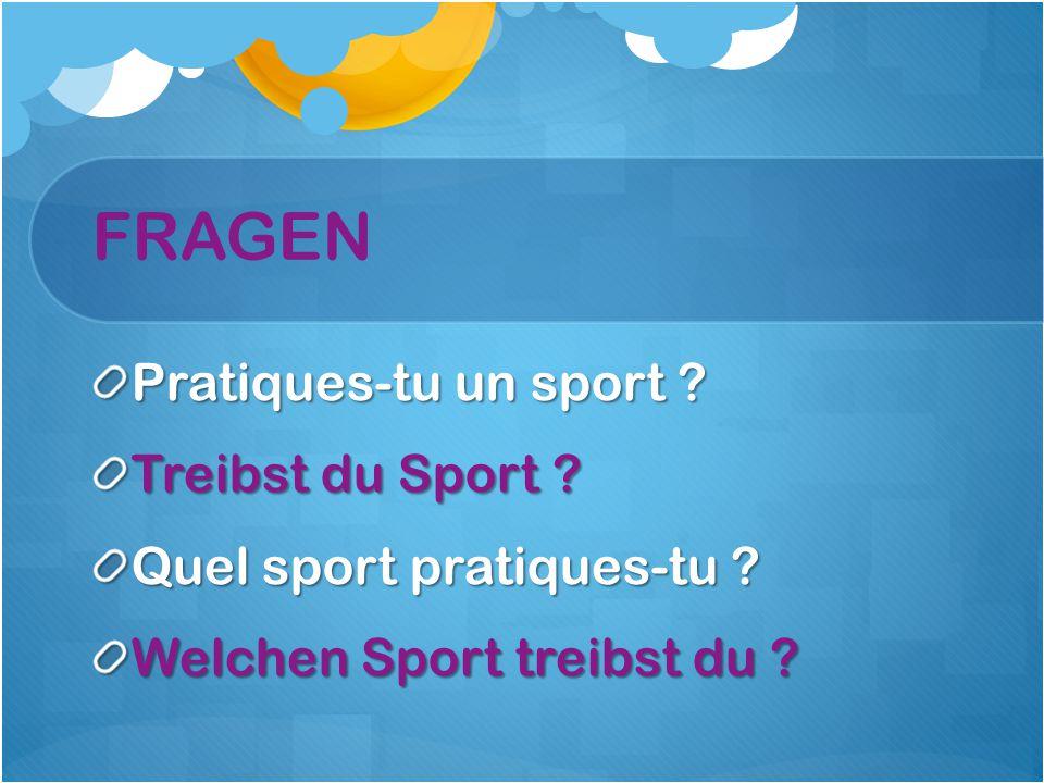 FRAGEN Pratiques-tu un sport .Treibst du Sport . Quel sport pratiques-tu .