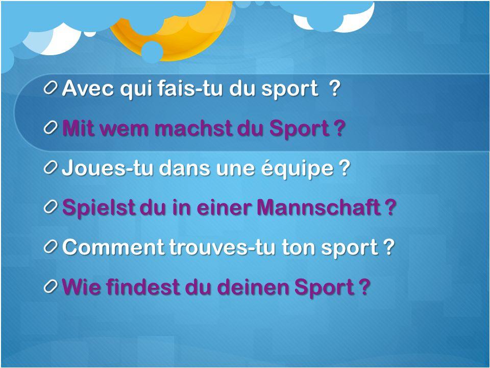 Avec qui fais-tu du sport .Mit wem machst du Sport .