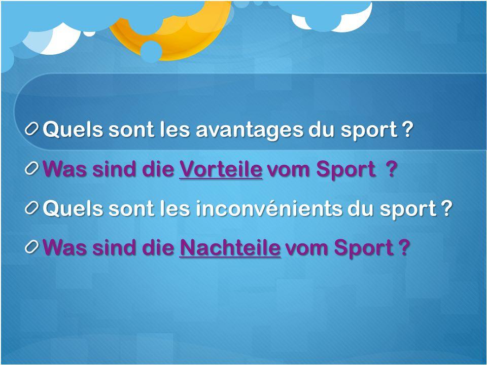 Quels sont les avantages du sport .Was sind die Vorteile vom Sport .
