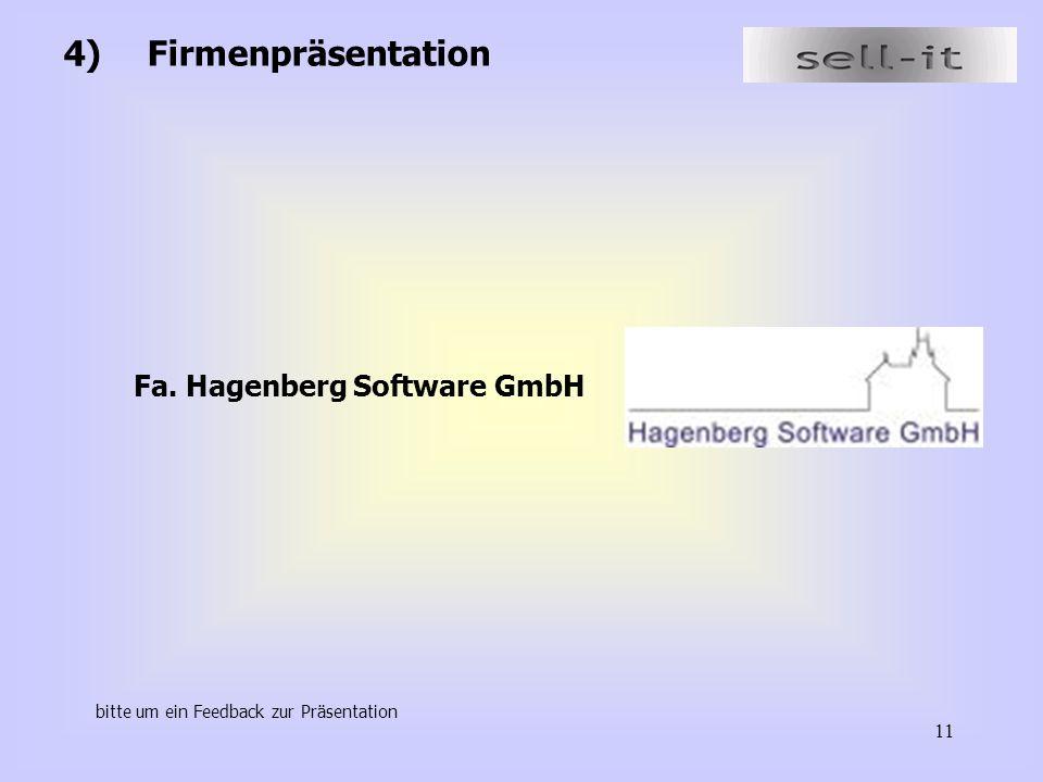 11 4) Firmenpräsentation Fa. Hagenberg Software GmbH bitte um ein Feedback zur Präsentation