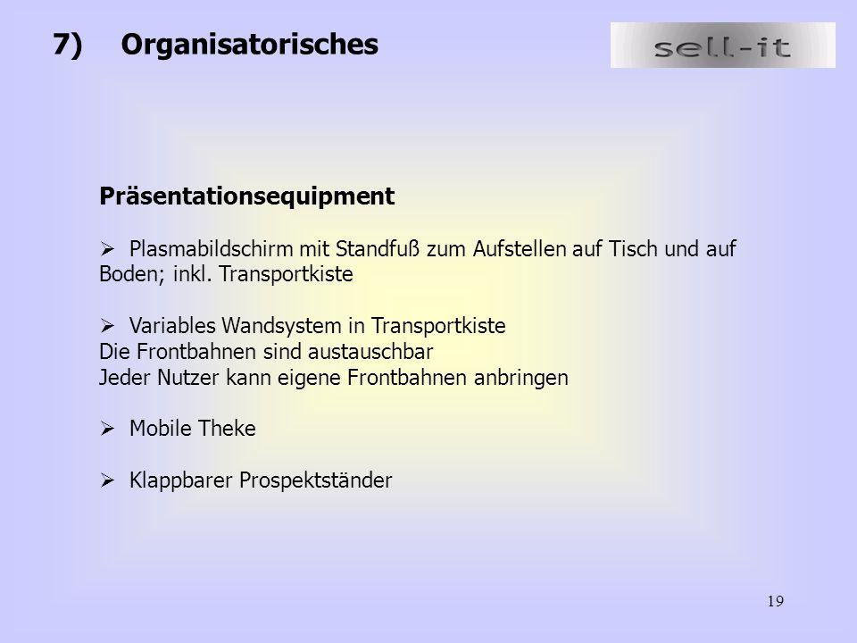 19 7)Organisatorisches Präsentationsequipment  Plasmabildschirm mit Standfuß zum Aufstellen auf Tisch und auf Boden; inkl. Transportkiste  Variables