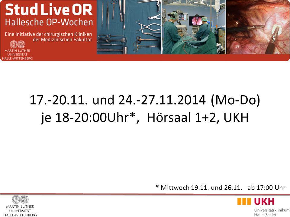17.-20.11. und 24.-27.11.2014 (Mo-Do) je 18-20:00Uhr*, Hörsaal 1+2, UKH * Mittwoch 19.11.