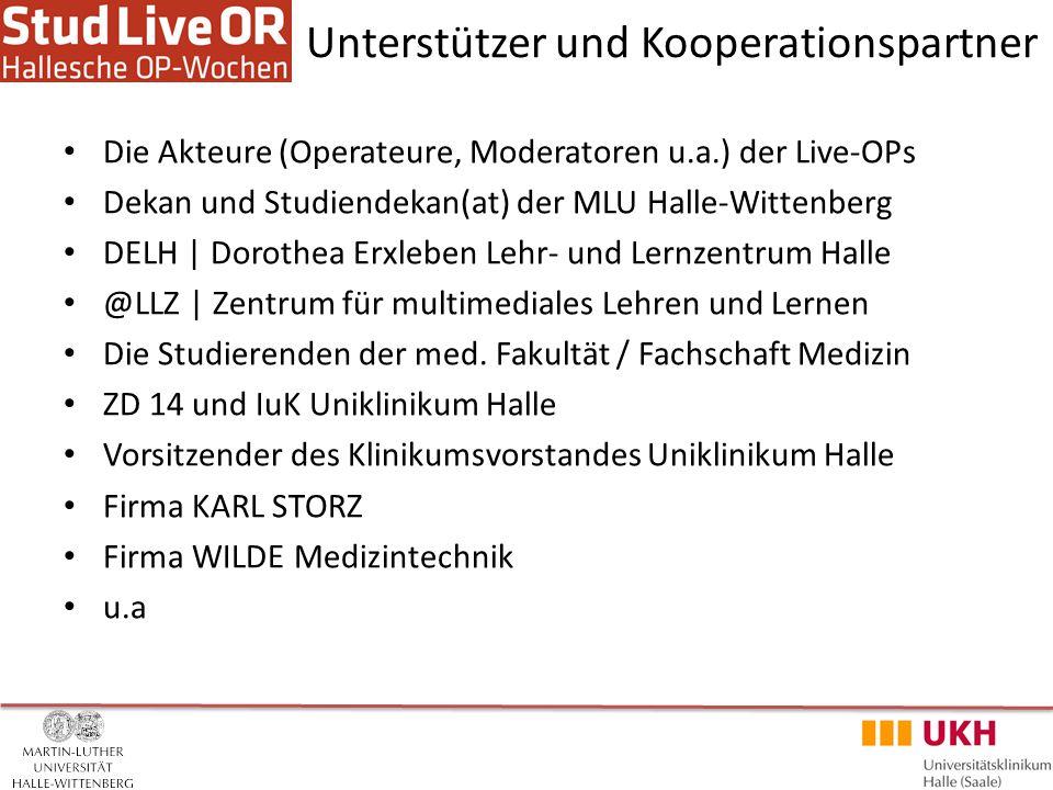 Unterstützer und Kooperationspartner Die Akteure (Operateure, Moderatoren u.a.) der Live-OPs Dekan und Studiendekan(at) der MLU Halle-Wittenberg DELH