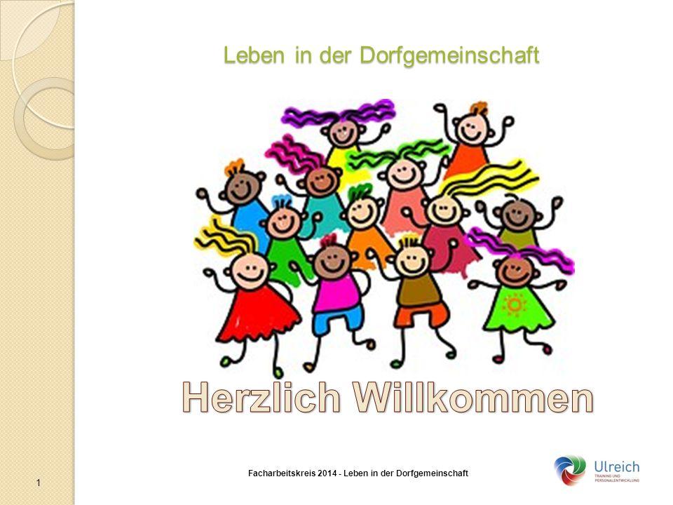 Leben in der Dorfgemeinschaft Facharbeitskreis 2014 - Leben in der Dorfgemeinschaft Soziales System Dorf KONFLIKTE