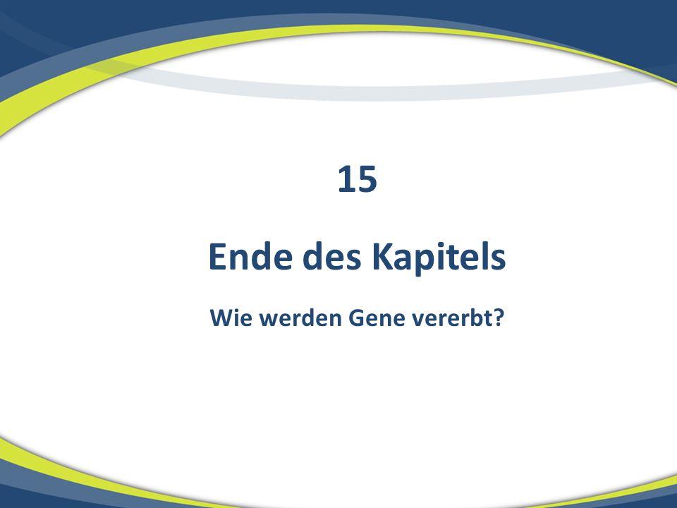 Ende des Kapitels Wie werden Gene vererbt? 15
