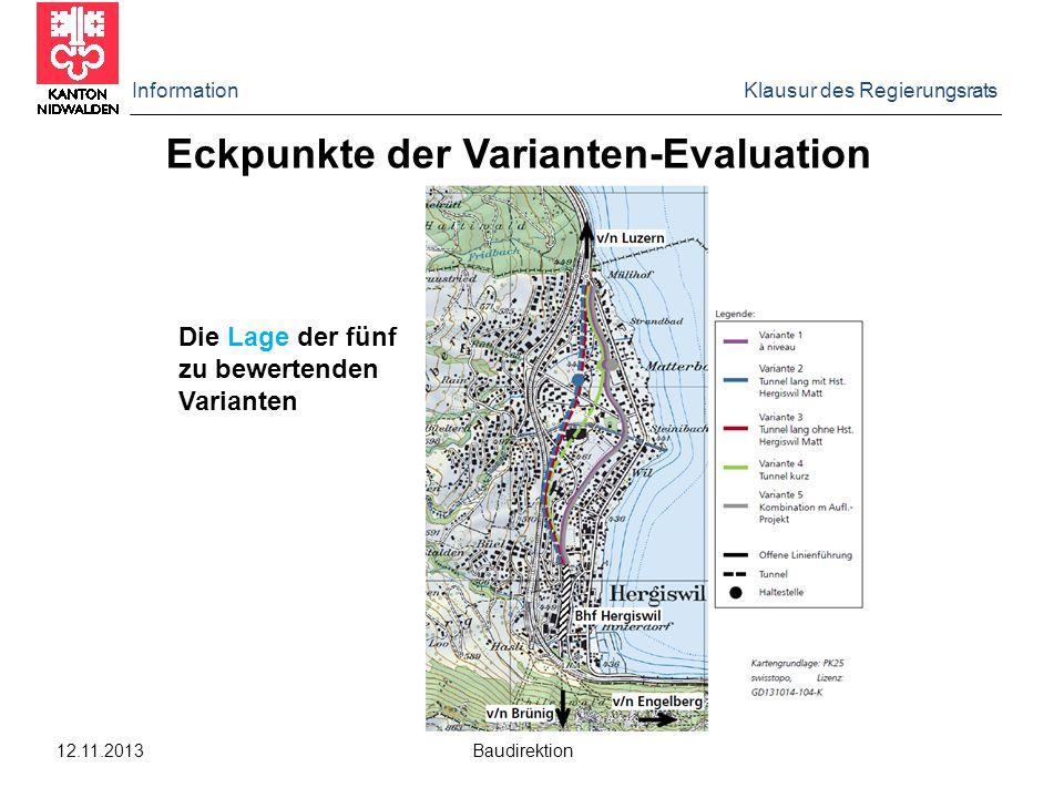 Information Klausur des Regierungsrats 12.11.2013 Baudirektion Eckpunkte der Varianten-Evaluation Die Kosten der zu bewertenden Varianten  Referenzvariante ist V5