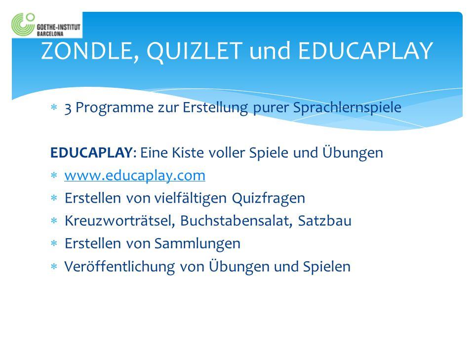  3 Programme zur Erstellung purer Sprachlernspiele EDUCAPLAY: Eine Kiste voller Spiele und Übungen  www.educaplay.com www.educaplay.com  Erstellen