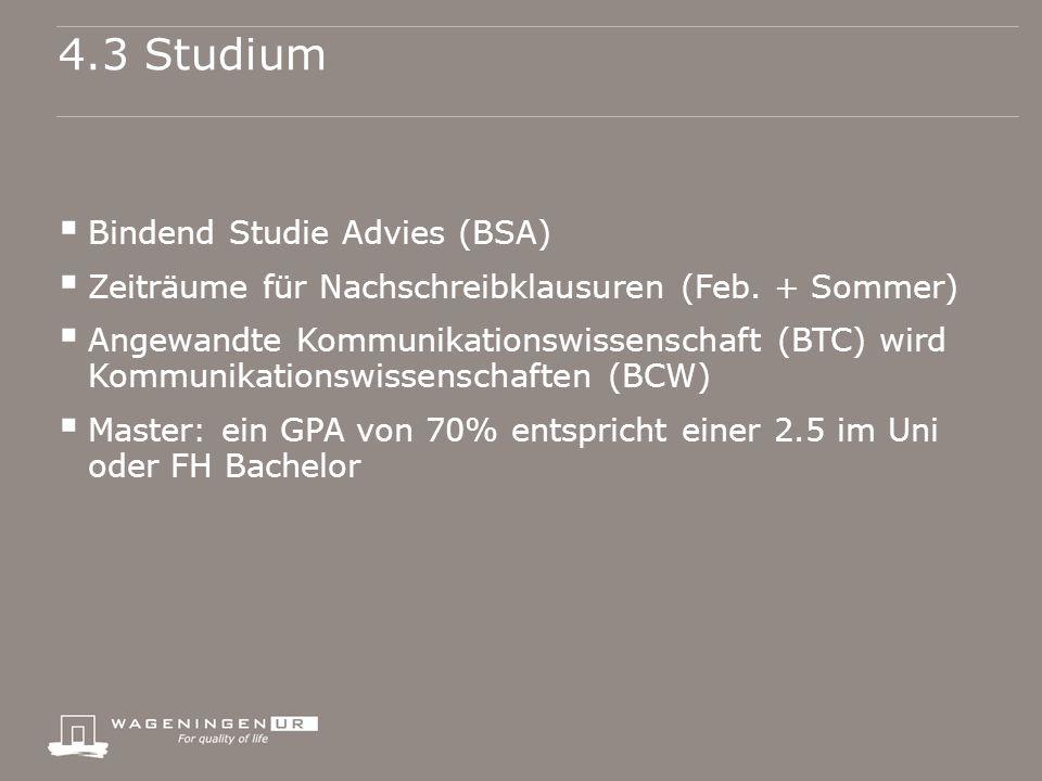 4.3 Studium  Bindend Studie Advies (BSA)  Zeiträume für Nachschreibklausuren (Feb.