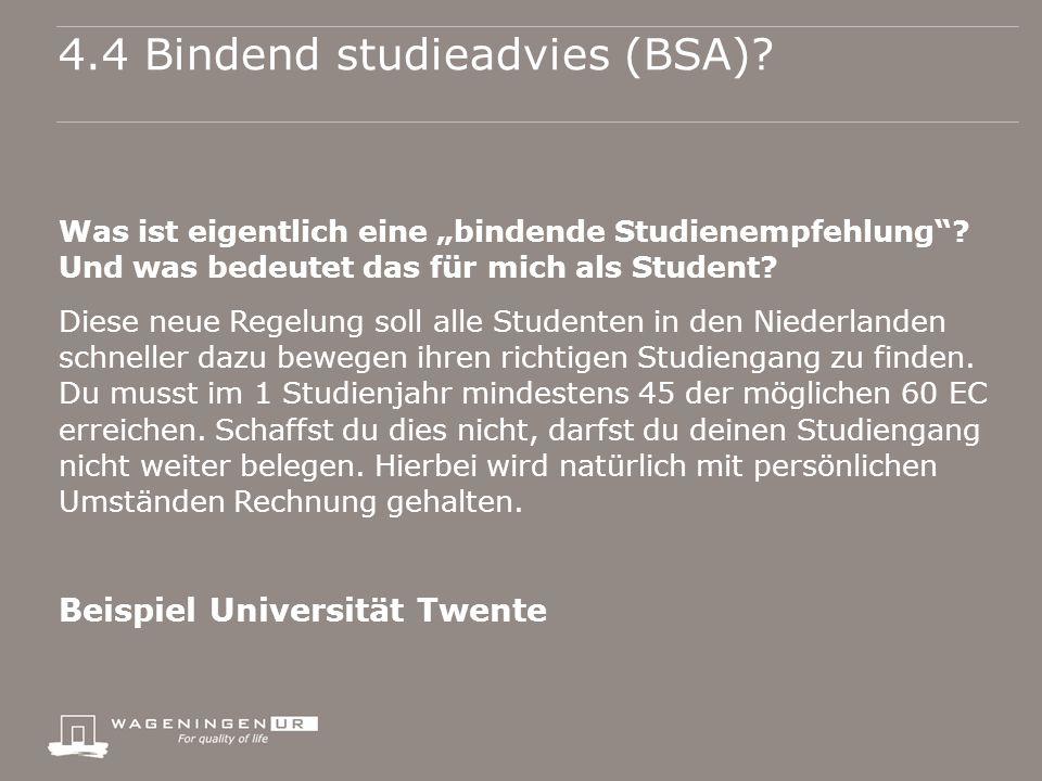 """4.4 Bindend studieadvies (BSA). Was ist eigentlich eine """"bindende Studienempfehlung ."""