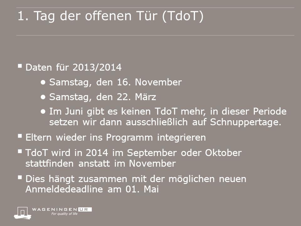 1. Tag der offenen Tür (TdoT)  Daten für 2013/2014 ● Samstag, den 16.