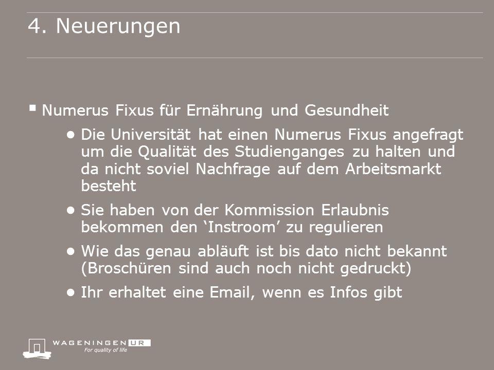 4. Neuerungen  Numerus Fixus für Ernährung und Gesundheit ● Die Universität hat einen Numerus Fixus angefragt um die Qualität des Studienganges zu ha