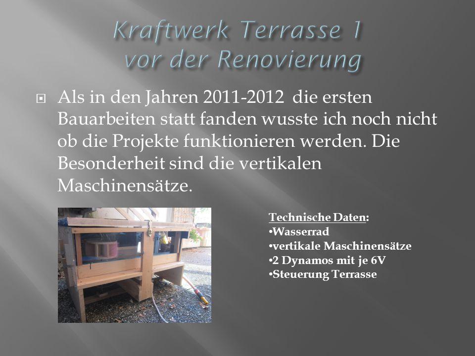  Als in den Jahren 2011-2012 die ersten Bauarbeiten statt fanden wusste ich noch nicht ob die Projekte funktionieren werden.