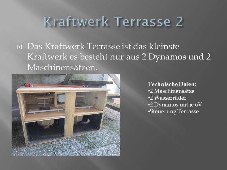  Das Kraftwerk Terrasse ist das kleinste Kraftwerk es besteht nur aus 2 Dynamos und 2 Maschinensätzen.