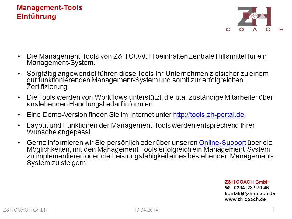 Management-Tools Einführung Funktionen der Management-Tools 10.04.2014Z&H COACH GmbH 12