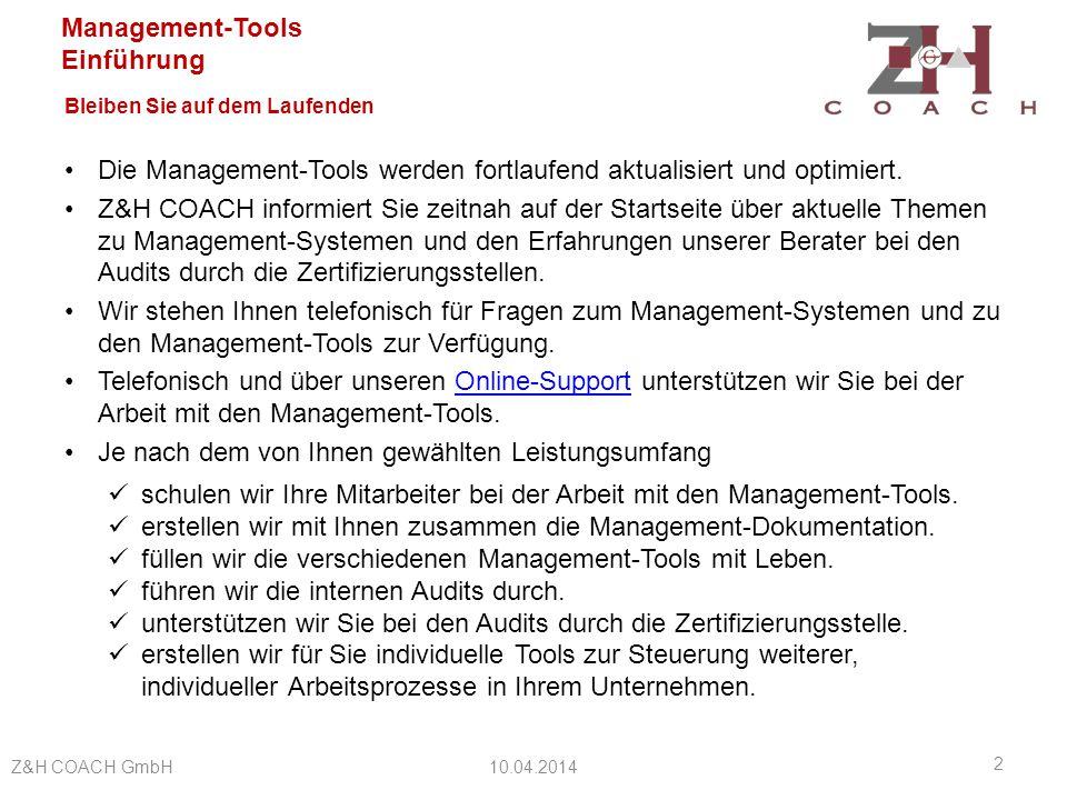 Management-Tools Einführung Funktionen der Management-Tools 10.04.2014Z&H COACH GmbH 13