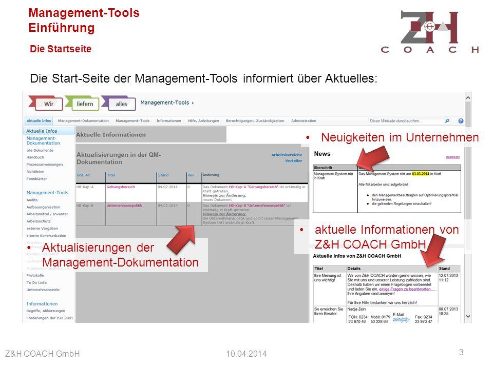 Management-Tools Einführung Funktionen der Management-Tools 10.04.2014Z&H COACH GmbH 14 Wo werden Festlegungen getroffen.