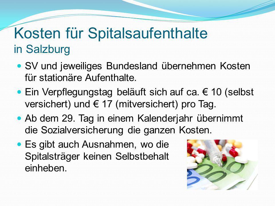 Kosten für Spitalsaufenthalte in Salzburg SV und jeweiliges Bundesland übernehmen Kosten für stationäre Aufenthalte. Ein Verpflegungstag beläuft sich