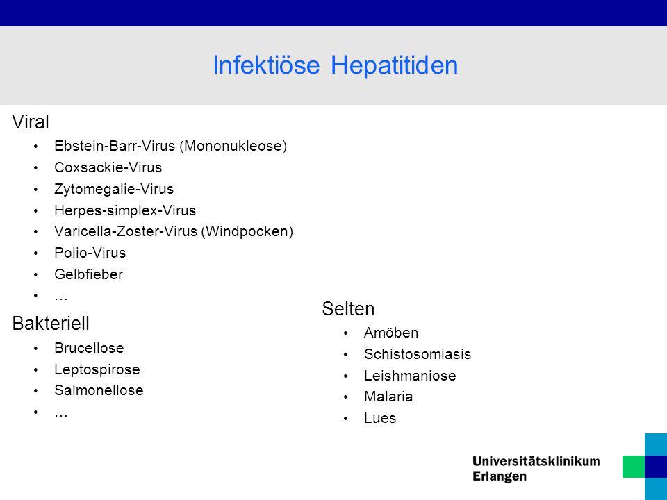 Viral Ebstein-Barr-Virus (Mononukleose) Coxsackie-Virus Zytomegalie-Virus Herpes-simplex-Virus Varicella-Zoster-Virus (Windpocken) Polio-Virus Gelbfie