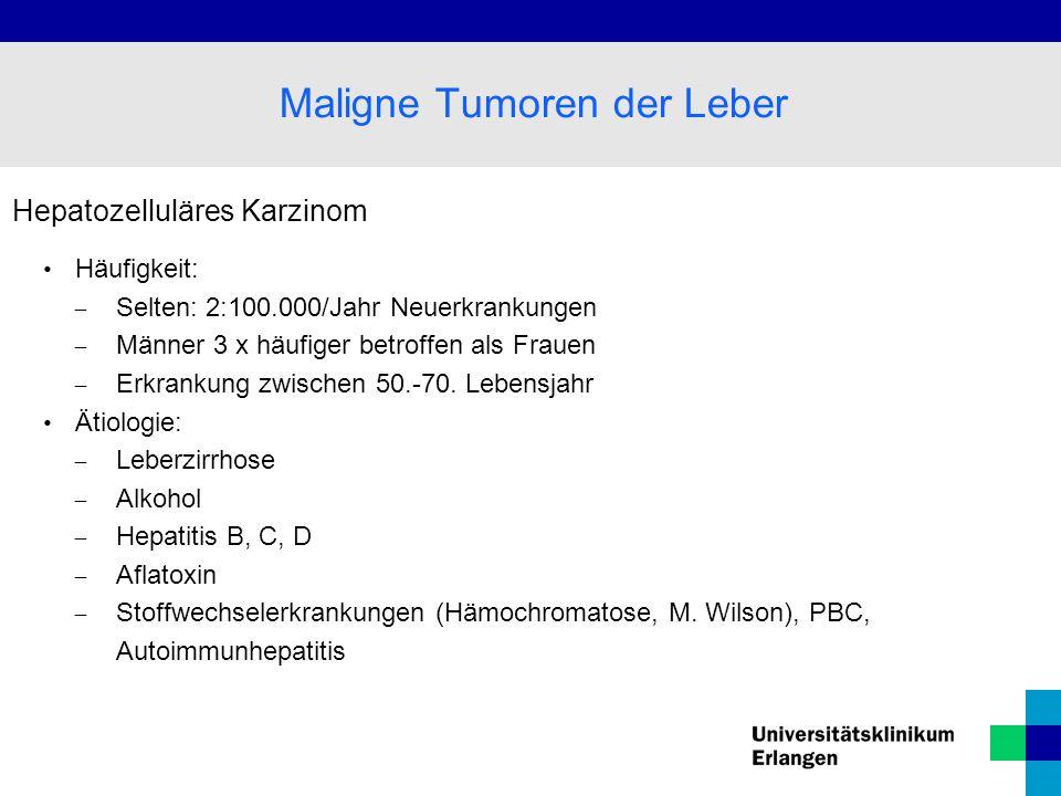 Hepatozelluläres Karzinom Häufigkeit:  Selten: 2:100.000/Jahr Neuerkrankungen  Männer 3 x häufiger betroffen als Frauen  Erkrankung zwischen 50.-70