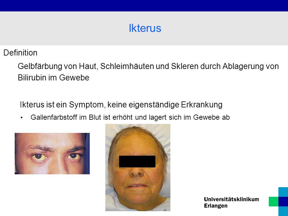 Definition Gelbfärbung von Haut, Schleimhäuten und Skleren durch Ablagerung von Bilirubin im Gewebe Ikterus ist ein Symptom, keine eigenständige Erkra